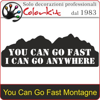 Adesivo You Can Go Fast Montagne