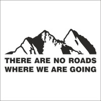 There are no roads where we are going