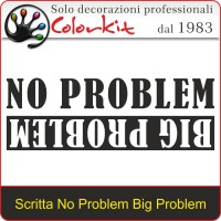 Scritta Prespaziata No Problem Big Problem