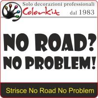Scritta Prespaziata No Road No Problem